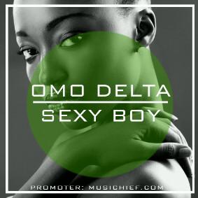 Sexy Boy - Omo Delta